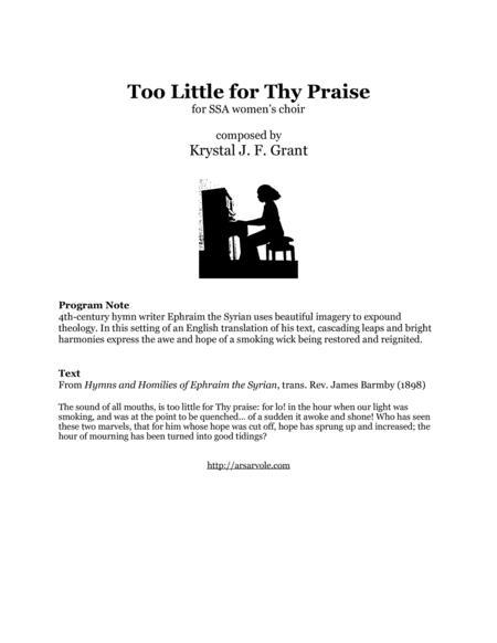 Too Little for Thy Praise