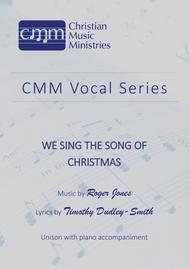We sing the song of Christmas