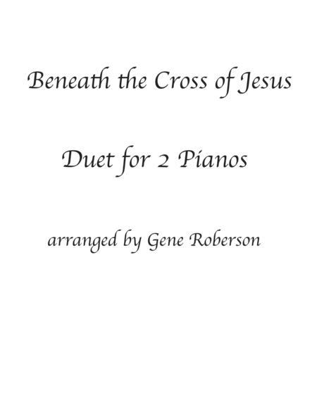Beneath the Cross of Jesus Two Piano Duet