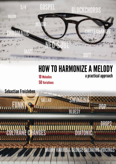 How To Harmonize A Melody - 10 Melodies And 50 Variations