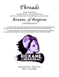 THREADS -from Roxane of Bergerac -  a full length musical - includes Reprise