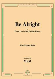 Be Alright,for Piano Solo