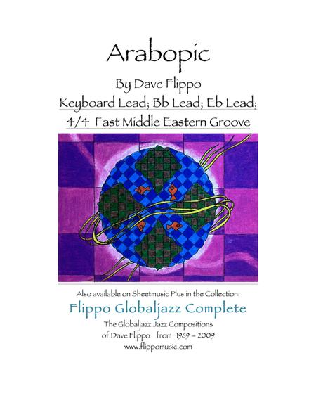 ARABOPIC - The Globaljazz Series - Upbeat Middle Eastern Groove - includes leads in C, Bb and Eb