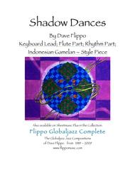 SHADOW DANCES -  The Globaljazz Series -  Indonesian Gamelan Jazz Fusion - Keyboard, Flute and Rhythm Parts