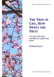 The Tree of Life, How Sweet the Fruit
