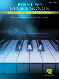 First 50 Blues Songs You Should Play on the Piano