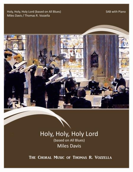 Holy, Holy, Holy Lord (based on All Blues, SATB)