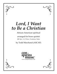 Lord, I Want to Be a Christian — brass quintet