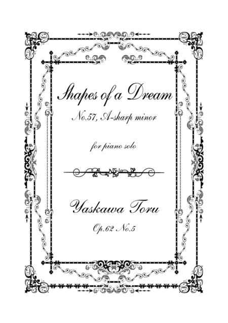 Shapes of a Dream No.57, A-sharp minor, Op.62 No.5