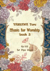 Music for Worship, book.3 for organ, Op.105