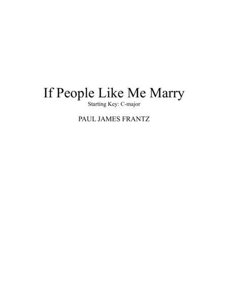 If People Like Me Marry (Starting Key: C-Major)