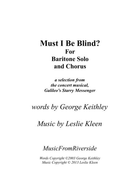 Must I Be Blind? for Baritone Solo and chorus