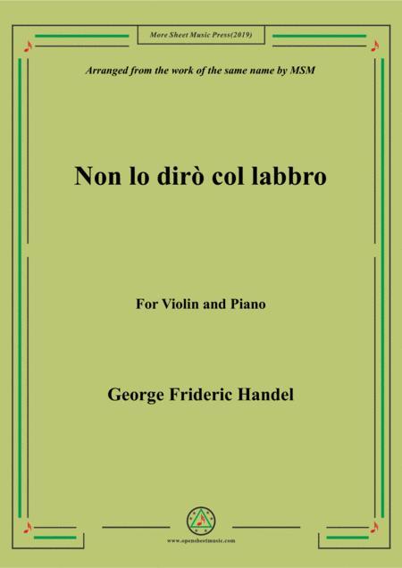 Handel-Non lo dirò col labbro,for Violin and Piano