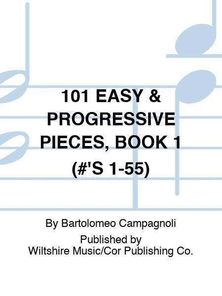 101 EASY & PROGRESSIVE PIECES, BOOK 1 (#'S 1-55)