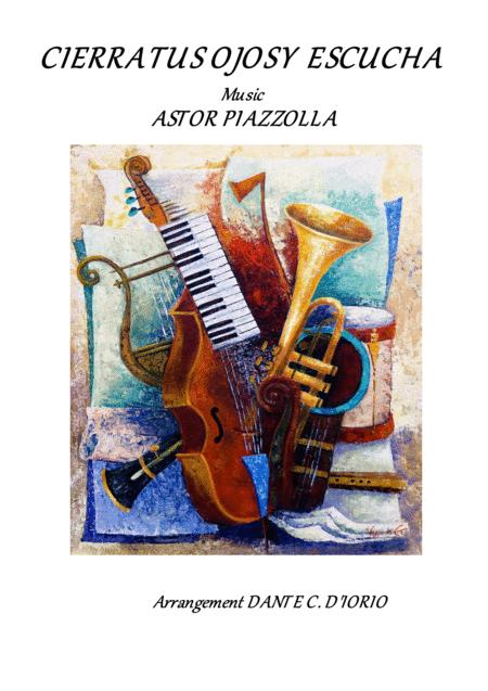Cierra Tus Ojos Y Escucha By Astor P Piazzolla Digital Sheet Music For Download Print S0 632589 Sheet Music Plus