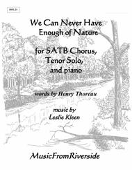 We Can Never Have Enough of Nature for SATB Chorus, Tenor Solo, and Piano