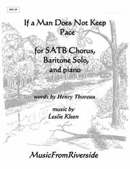 If a Man Does Not Keep Pace for SATB Chorus, Baritone Solo, and Piano