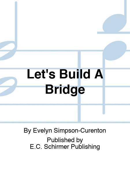 Let's Build A Bridge