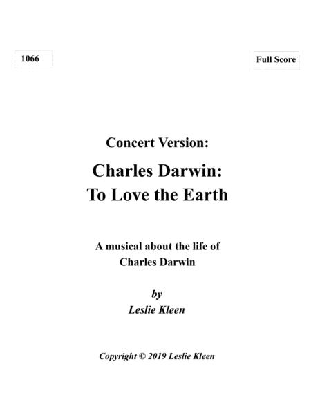 Darwin: To Love the Earth - a concert musical for Tenor, Soprano, Alto soloists, Chorus, and Orchestra  - The Full Score