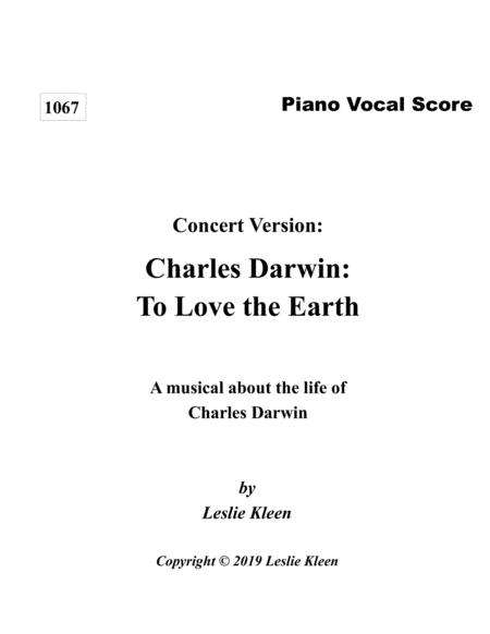 Darwin: To Love the Earth - a Concert Musical - the piano-vocal score
