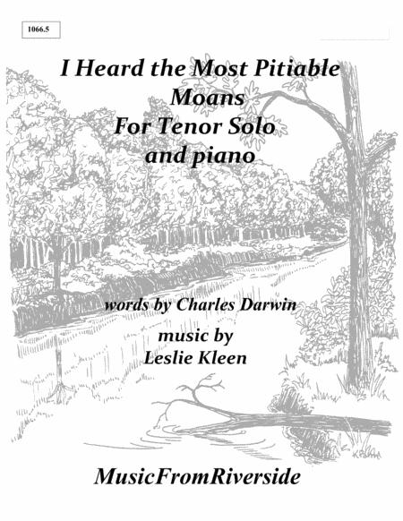 I Heard the Most Pitiable Moans for tenor solo and piano