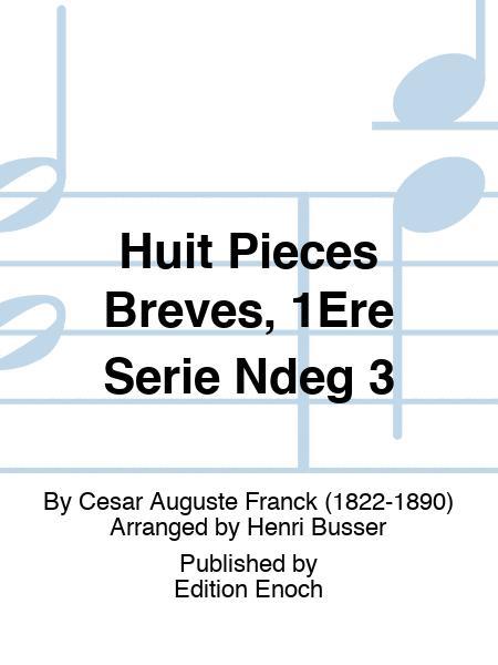 Huit Pieces Breves, 1Ere Serie Ndeg 3