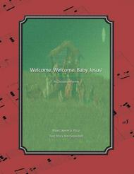 Welcome, Welcome, Baby Jesus! - a Christmas hymn