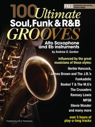 100 Ultimate Soul, Funk and R&B Grooves for Alto Saxophone and Eb instruments