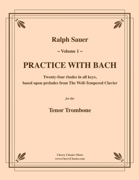 Practice With Bach for the Tenor Trombone, Volume I