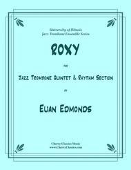 ROXY for 5-part Jazz Trombone Ensemble & Rhythm Section