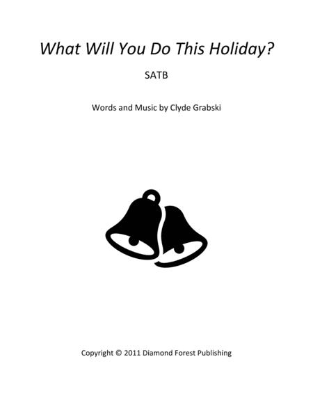 What Will You Do This Holiday? - SATB - Intermediate Level - Beautiful, modern Pop sound for School or Community Choirs.
