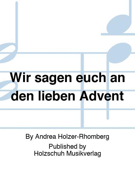 Wir Sagen Euch An Den Lieben Advent Sheet Music By Andrea