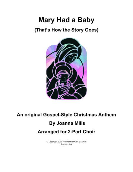 Mary Had a Baby (That's How the Story Goes) - An Original Gospel Christmas Anthem for 2-Part Choir