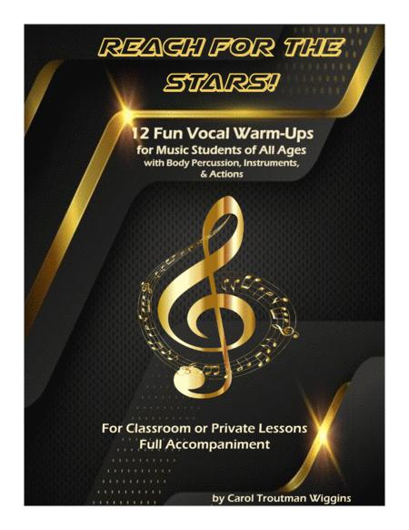 Reach for the Stars! (12 Fun Vocal Warm-Ups for Music Students of All Ages)