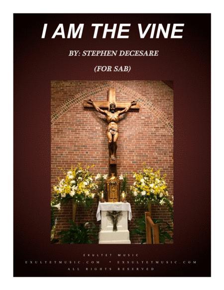 I Am The Vine (for SAB)