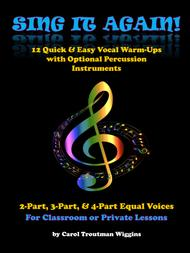 Sing It Again! (12 Quick & Easy Vocal Warm-Ups in 2, 3, & 4 Parts)
