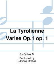 La Tyrolienne Variee Op.1 op. 1