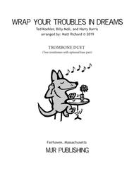 Wrap Your Troubles In Dreams (and Dream Your Troubles Away) (TB duet)