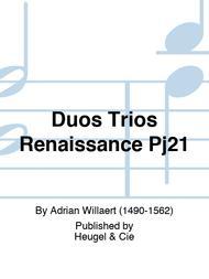 Duos Trios Renaissance Pj21
