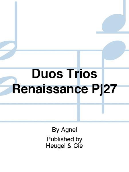 Duos Trios Renaissance Pj27