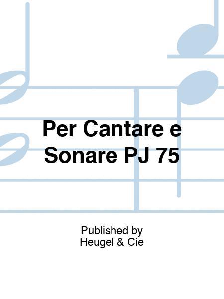 Per Cantare e Sonare PJ 75