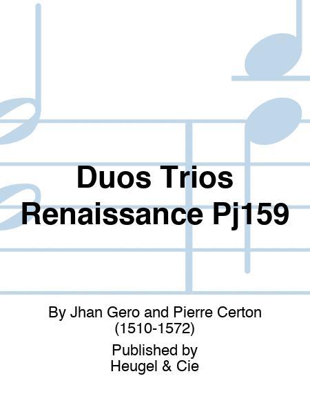 Duos Trios Renaissance Pj159
