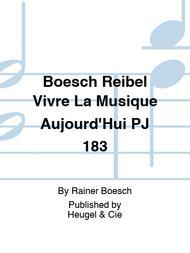 Boesch Reibel Vivre La Musique Aujourd'Hui PJ 183