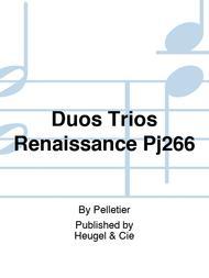 Duos Trios Renaissance Pj266