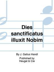 Dies sanctificatus illuxit Nobim