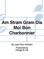 Am Stram Gram Dis Moi Bon Charbonnier