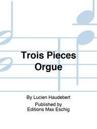 Trois Pieces Orgue