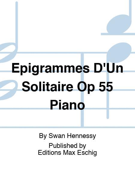 Epigrammes D'Un Solitaire Op 55 Piano