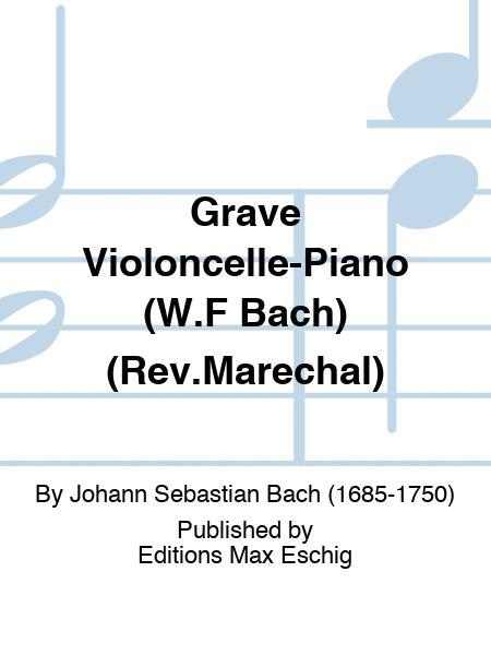 Grave Violoncelle-Piano (W.F Bach) (Rev.Marechal)