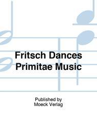 Fritsch Dances Primitae Music